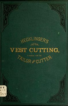 Vest cutting, a manual for the practical tailor...