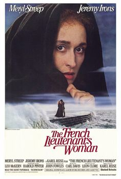 """""""The French Lieutenant's Woman"""" (1981) dir. by Karel Reisz, screenplay by Harold Pinter from the book by John Fowles and starring Meryl Streep and Jeremy Irons."""