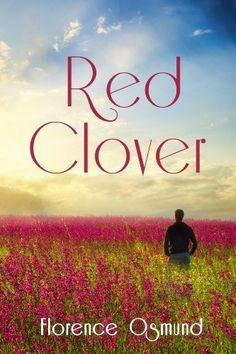 Red Clover by Florence Osmund, http://www.amazon.com/dp/B00IN2ZLZ6/ref=cm_sw_r_pi_dp_P.Wytb12X8ZBR