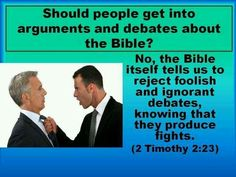 Should people get into arguments or debates about the Bible?
