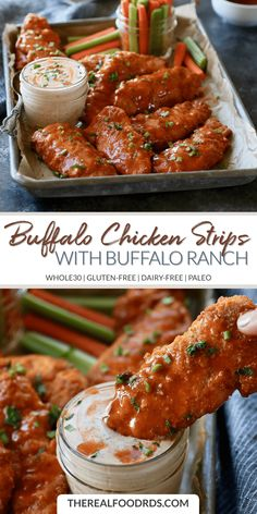 Oven-baked, easy to make and the perfect game day food for all to enjoy! These Buffalo Chicken Strips with Buffalo Ranch Dip are a healthy, and delicious alternative to the popular boneless buffalo wings. Chicken Thights Recipes, Chicken Strip Recipes, Buffalo Chicken Recipes, Chicken Parmesan Recipes, Gluten Free Chicken, Healthy Chicken Recipes, Healthy Dinner Recipes, Whole Food Recipes, Healthy Food