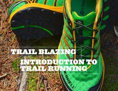 Trail Blazing: Introduction to Trail Running | Gear Patrol