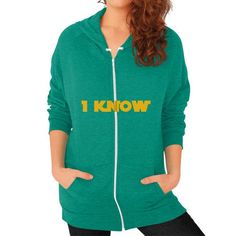 I-Know Zip Hoodie (on woman) Shirt
