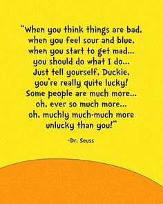 Happy Birthday to Dr. Seuss tomorrow! Hopefully its obvious how the colors were inspired from the books the quotes are taken from. Quote from Oh the Places Youll Go! picture source   Quotes from Did I Ever Tell You How Lucky You Are? picture source   Quote is from Happy Birthday to You! We love Dr. Seuss