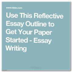 reflective essay outline Sample outline for reflection paper the first section of the outline is the introduction, which identifies the subject and gives an overview of your reaction to it the introduction paragraph ends with your thesis statement, which identifies whether your expectations were met and what you learned.