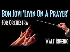 Bon Jovi 'Livin On A Prayer' For Orchestra by walt ribeiro
