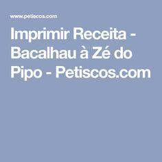 Imprimir Receita - Bacalhau à Zé do Pipo - Petiscos.com