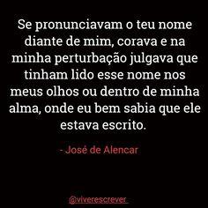José de Alencar..  ❤️ #vemamor #poetry #maisamorporfavor #poesiaminhapaixão #viva #literaturandotudo #tumblr #textgram #viverescrever #pensamentospositivos #amoporquesim #instagram #instamood #statusfrases #autoral #trechos #escritores #amor #boanoite #semmais #pensamentos #paixão #reflexao