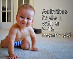 Activities to do with your 9-12 month old baby to encourage cognitive learning and sensory/motor skills.