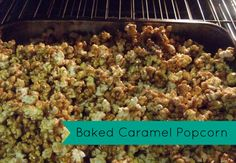 Sharing my Baked Caramel Popcorn recipe! Yum!