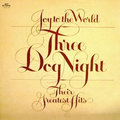 """""""Joy To The World: Their Greatest Hits"""" (1974, MCA/Dunhill) by Three Dog Night.  Their twelfth LP."""