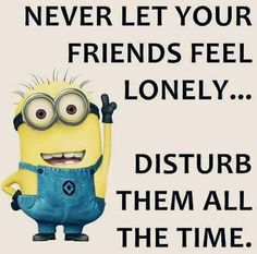 Disturb your friends