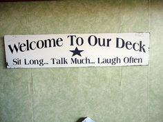 Welcome sign for deck, choice of colors.  $18.00
