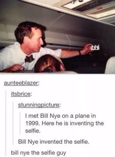 Bill Nye the selfie guy haha