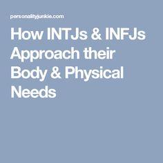 How INTJs & INFJs Approach their Body & Physical Needs