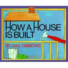 How a House Is Built by Gail Gibbons