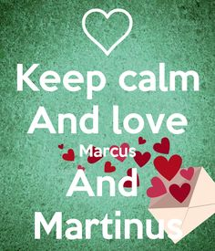 Keep calm And love Marcus And Martinus. Another original poster design created with the Keep Calm-o-matic. Buy this design or create your own original Keep Calm design now. Keep Calm And Love, Love You, My Love, Marcus Y Martinus, Love U Forever, Youtuber, True Blood, Loving U, Martini