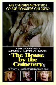 HOUSE BY THE CEMETERY (Lucio Fulci sure if I really want to see this, but this poster is too hilarious not to pin. It could be surprising! Horror Movie Posters, Movie Poster Art, Horror Films, Classic Horror Movies, Fantasy Movies, Scary Movies, Film Movie, Great Films, Cemetery