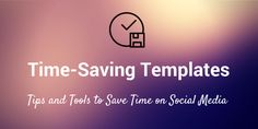 Time-Saving Templates and Tools for Social Media Research Sources, Social Media Tips, Economics, Time Saving, Templates, Tools, Marketing, School, Business