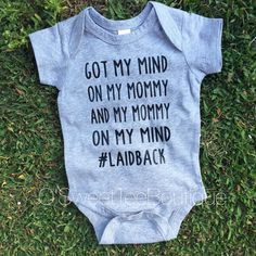 Got My Mommy on my Mind Onesie. *3 Month Onesie comes in a darker shade of grey*   ***When will my order ship?*** All orders ship within 4-7 business days. Each item is made to order. If you need your item to ship sooner, send a message letting the shop owner know and we will do our best to get it shipped out sooner. Shipping usually arrives within 3-5 business days after shipment date. Tracking is provided and will be sent to you at the time of shipment.  Laidback/ Got my mommy on my mind…