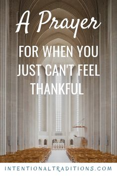 A Prayer for When You Just Can't Feel Thankful – Intentional Traditions