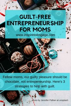 Candy, chocolate, ice cream...those should be guilty pleasures. Entrepreneurship should not be on that list. Yet, it is for many women. Read to combat the feeling of guilt.