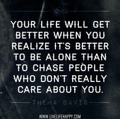 So true....your life will get better :)