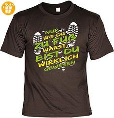 Fun T-Shirt - Wandern Hobby Motiv - Nur wo du zu Fuß warst, bist du wirklich gewesen - Unisex, Farbe: Braun - Shirts mit spruch (*Partner-Link)