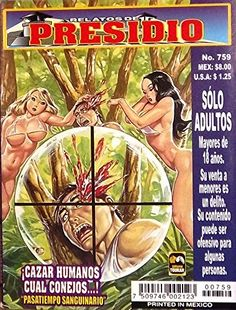 "Mexican True Crime Comic Series ""Relatos de Presidio"" #759 - ""Cazar Humanos Cual Conejos"" by Editorial Toukan http://www.amazon.com/dp/B00LZ842AA/ref=cm_sw_r_pi_dp_vrrEvb1ZAFX88"