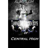 Taming The Golden Boys of Central High (Kindle Edition)By Alm Hlgh