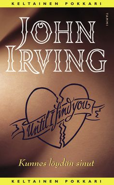 Irving, John Kunnes löydän sinut.