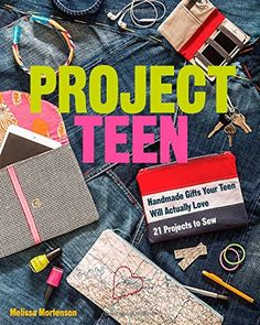 Project Teen: Handmade Gifts Your Teen Will Love  21 Projects to Sew by Melissa Mortenson http://www.amazon.com/dp/1607058847/ref=cm_sw_r_pi_dp_VGFwwb1R5C974