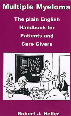 Multiple Myeloma : The Plain English Handbook for Patients and Care Givers