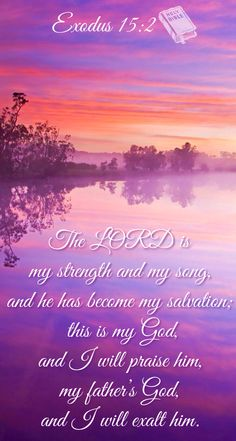 Exodus 15:2 ~ Thanks Lord and especially 4 THEM ~ WE ARE THEM.