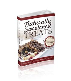 Naturally Sweetened Treats | Kitchen Stewardship | A Baby Steps Approach to Balanced Nutrition