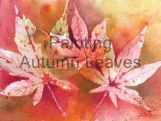 How to Paint Autumn Leaves in Watercolor by Artist Janet Zeh  Awesome tutorial...and artwork.  The music made me chuckle a bit though.  :-)