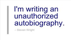 Writing Quote by Steven Wright
