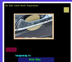 car door latch stuck. Car Door Latch Stuck Inspiration 192238 - The Best Image Search R