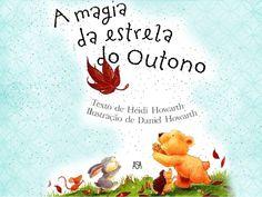 A magia da estrela do outono Stories For Kids, Children's Books, Activities For Kids, Preschool, Star, Autumn, School Libraries, Magick, Art