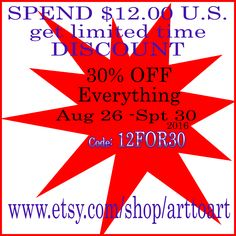 A limited time offer from www.etsy.com/shop/arttoart Just spend as little as $12. U.S -you save $3.60. Specially when most of the items are digital - so there's NO SHIPPING either.  Better hurry because time moves FAST.