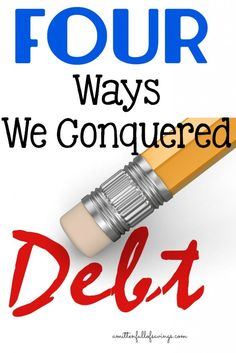 4 Ways We Conquered Debt - Get tips on ways to get out of debt and how we accomplished getting out of debt!