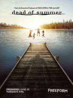 Dead of Summer Series Poster Corny as hell & I love it!