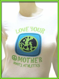 Womens Eco ROOTS CANADA T SHIRT Love Your MOTHER EARTH White Graphic Tee Size XS