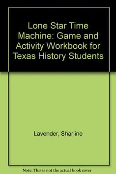 Lone Star Time Machine: Game and Activity Workbook for Texas History Students by Sharline Lavender http://www.amazon.com/dp/0937460222/ref=cm_sw_r_pi_dp_lVAJvb11M2AVJ