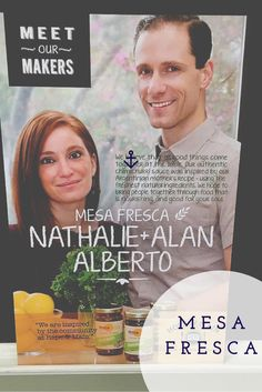 Alan and Nathalie Alberto believe that all good things come together at the table.  That is why Mesa Fresca was developed to nourish and bring people together through great food that is good for you and good for the soul.