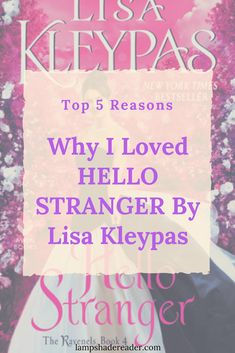 Top 5 Reasons Why I loved Hello Stranger by Lisa Kleypas & #Giveaway