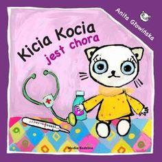 Kicia Kocia jest chora-Głowińska Anita