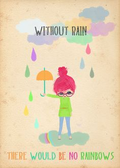 Without Rainlimited edition art print by sevenstar on Etsy, $21.00 Fun idea to teach about adversity