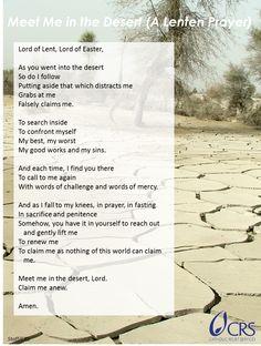 Meet Me in the Desert (Lenten Prayer): http://www.crs.org/prayers/meet-me-in-the-desert.cfm