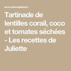 Tartinade de lentilles corail, coco et tomates séchées - Les recettes de Juliette